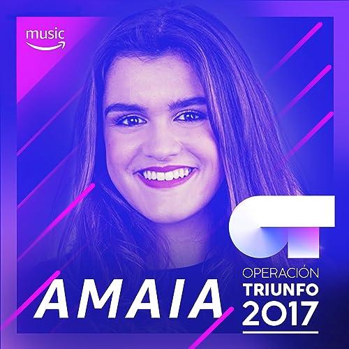 3bb1e94a71 Lo mejor de Amaia Romero (OT 2017) de Aitana Ocaña