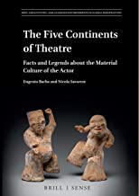 The Five Continents of Theatre (Arts, Creativities, and Learning Environments in Global Perspectives)