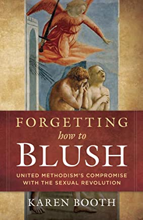 Forgetting How to Blush: United Methodism's Compromise with the Sexual Revolution