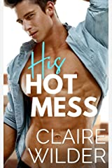 His Hot Mess: An Enemies to Lovers Small Town Romance (Jewel Lakes Series) Kindle Edition