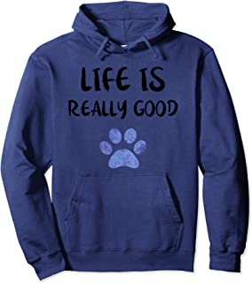 Life Is Really Good Watercolor Gift Puppy Paw Dog Pullover Hoodie