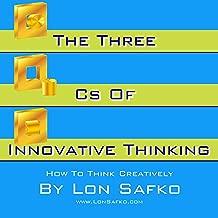 The Three Cs of Innovative Thinking: How to Think Creatively