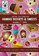 How to Draw Kawaii Desserts and Sweets: Step by Step Drawing Guide for Kids
