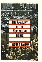 The Anatomy of the Nuremberg Trials: A Personal Memoir (English Edition)