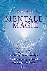 Mentale Magie: Meditationen und Rituale für Körper und Geist Relié