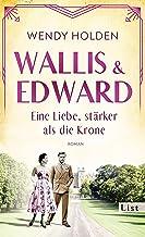 Wallis und Edward. Eine Liebe, stärker als die Krone: Roman (German Edition)