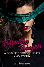 Forbidden Thoughts: A Book of Erotic Shorts and Poetry