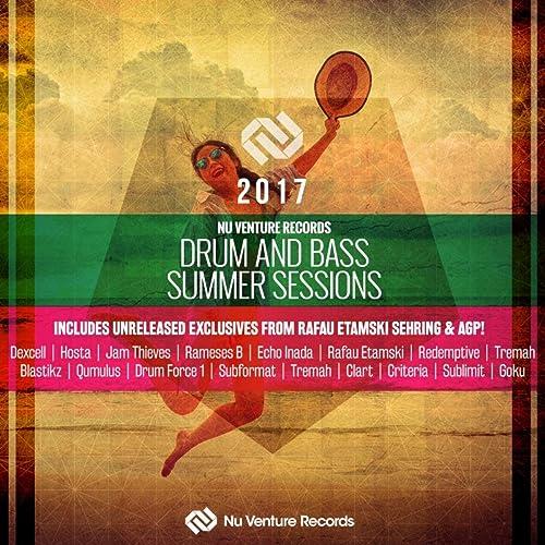 Drum & Bass Summer Sessions 2017 [Explicit]