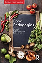 Food Pedagogies (Critical Food Studies)