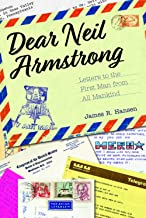 Dear Neil Armstrong: Letters to the First Man from All Mankind (Purdue Studies in Aeronautics and Astronautics)