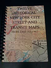 Twelve New York City Street and Transit Maps from 1860 to 1967