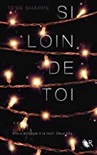 Si loin de toi (R) (French Edition)