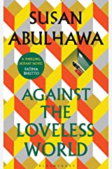 Against the Loveless World: Winner of the Palestine Book Award Kindle Edition
