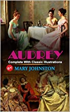 AUDREY BY MARY JOHNSTON : Classic Edition Illustrations : Classic Edition Illustrations