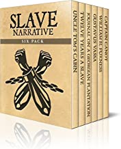Slave Narrative Six Pack - Uncle Tom's Cabin, Twelve Years A Slave, Journal of a Residence on a Georgian Plantation, The Life of Olaudah Equiano, William ... Six Pack Boxset Book 1) (English Edition)
