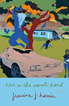 Here is the Sweet Hand by francine j. harris
