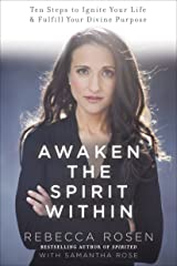 Awaken the Spirit Within: 10 Steps to Ignite Your Life and Fulfill Your Divine Purpose Paperback