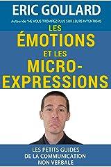Identifier les émotions et repérer les micro-expressions (Les petits guides de la communication non verbale t. 2) Format Kindle