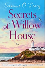 Secrets of Willow House: A heartwarming and uplifting page turner set in Ireland (Sandy Cove Book 1) Kindle Edition