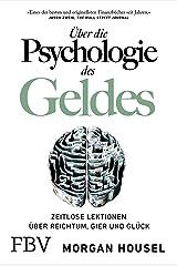 Ueber die Psychologie des Geldes: Zeitlose Lektionen ueber Reichtum, Gier und Glueck Perfect