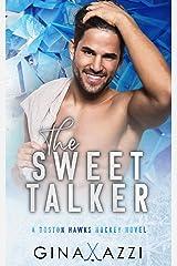 The Sweet Talker: A Surprise Baby Hockey Romance (Boston Hawks Hockey) Kindle Edition