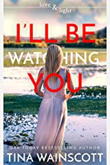I'll Be Watching You (Love and Light) Kindle Edition