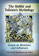 The Hobbit in Tolkien's Mythology: Essays on Revisions and Influences