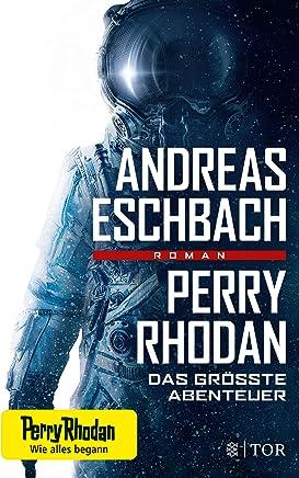 Perry Rhodan Das größte Abenteuer RoanAndreas Eschbach