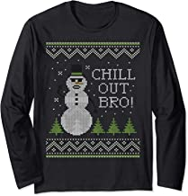 chill out bro ugly sweater