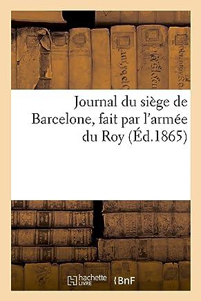 Journal du Siege de Barcelonne, Fait par lArmée du Roy Commandee par S.a.S. Mr le Duc
