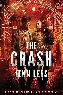 The Crash: Community Chronicles Book 1. A Novella