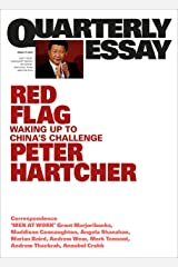 Quarterly Essay 76 Red Flag: Waking Up to China's Challenge Kindle Edition