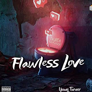 Flawless Love [Explicit]