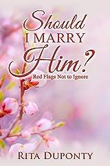 Should I Marry Him? Kindle Edition