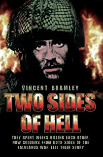 Two Sides of Hell - They Spent Weeks Killing Each Other, Now Soldiers From Both Sides of The Falklands War Tell Their Story