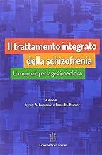 Il trattamento integrato della schizofrenia. Un manuale per la gestione clinica