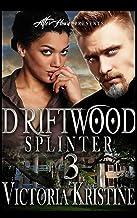 Driftwood 3: Splinter