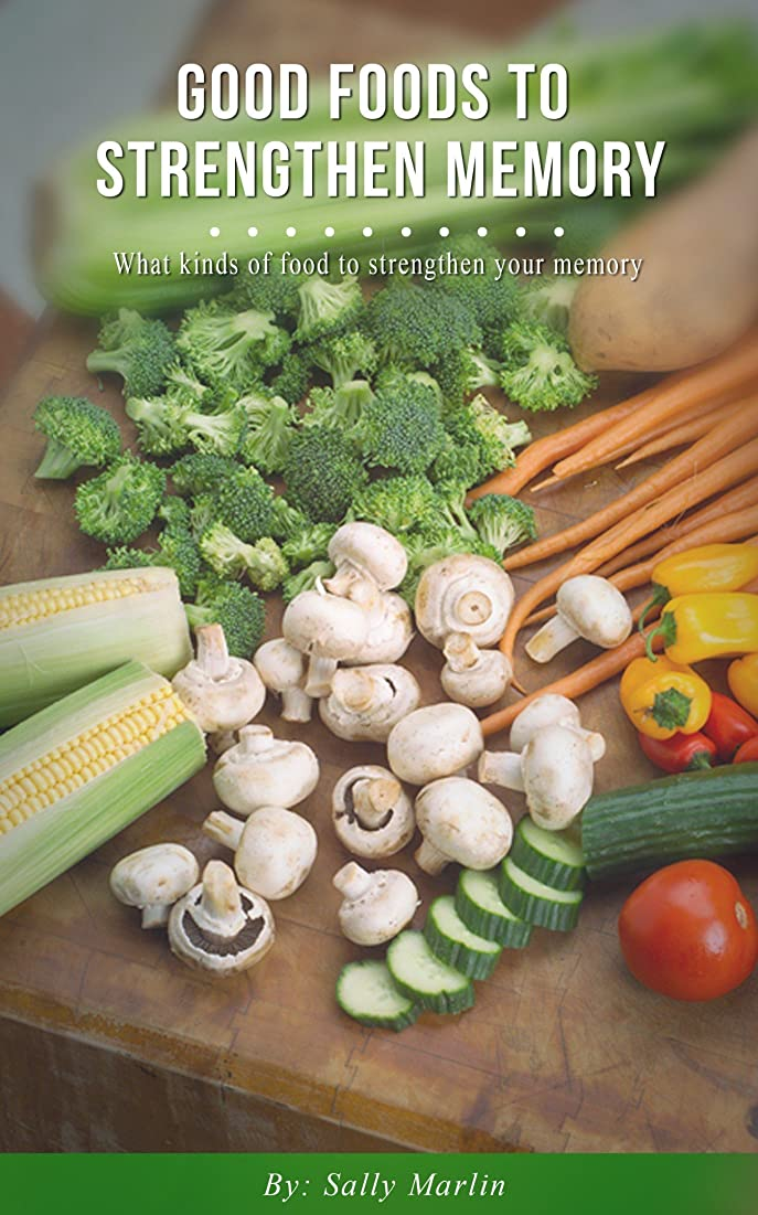 Good Foods To Strengthen Memory (English Edition)