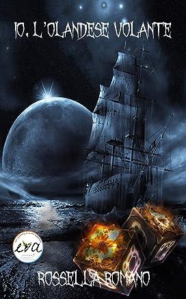 Io, lOlandese Volante: Racconto horror (25 pagine)