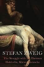 The Struggle with the Daemon: Hölderlin, Kleist and Nietzsche