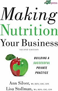 Making Nutrition Your Business: Building a Successful Private Practice