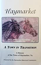 Haymarket: a Town in Transition: Highlights of the History of the Town