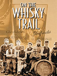 On the Whisky Trail: The History of Scotland's Famous Drink