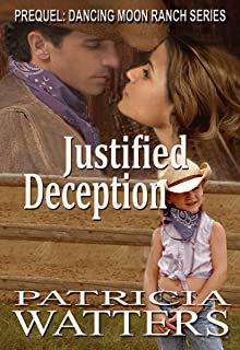 Justified Deception: Prequel: Dancing Moon Ranch series (clean and wholesome)