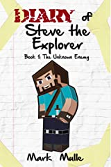Diary of Steve the Explorer: Book 1 of the Cube World Chronicles (An Unofficial Minecraft Book for Kids Age 9-12, Preteen) Kindle Edition