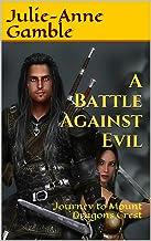 A Battle Against Evil: Journey to Mount Dragons Crest