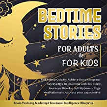 Bedtime Stories for Adults & for Kids: Fall Asleep Quickly, Achieve Deep Sleep and Say Bye Bye to Insomnia with 50+ Sleep ...
