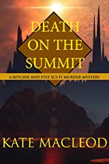 Death on the Summit: A Ritchie and Fitz Sci-Fi Murder Mystery (The Ritchie and Fitz Sci-Fi Murder Mystery Series Book 4) Kindle Edition