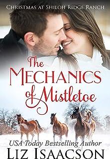 The Mechanics of Mistletoe: Glover Family Saga & Christian Romance (Shiloh Ridge Ranch in Three...