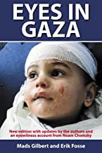 Eyes in Gaza by Noam Chomsky (Foreword), Mads Gilbert (Illustrated, 18 Jan 2013) Paperback